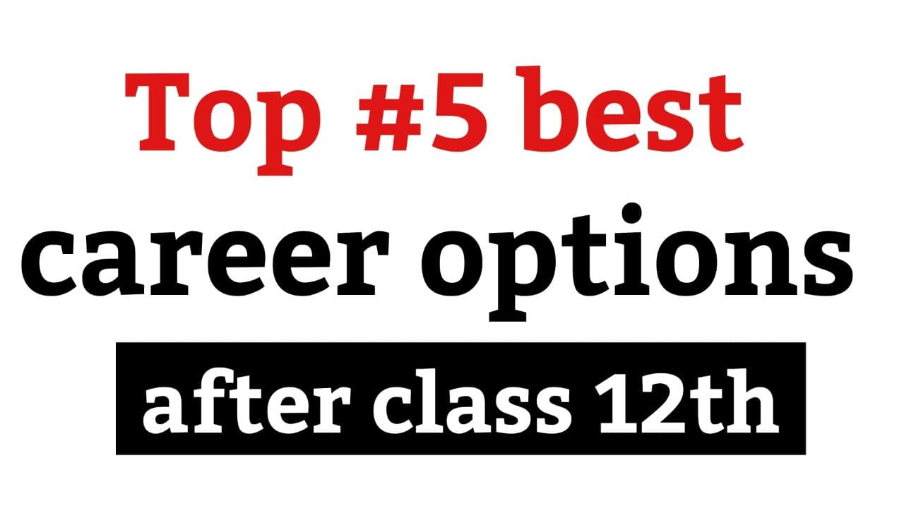 top 5 best career options after class 12th