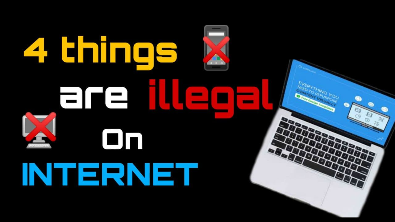 4 things are illegal on the internet