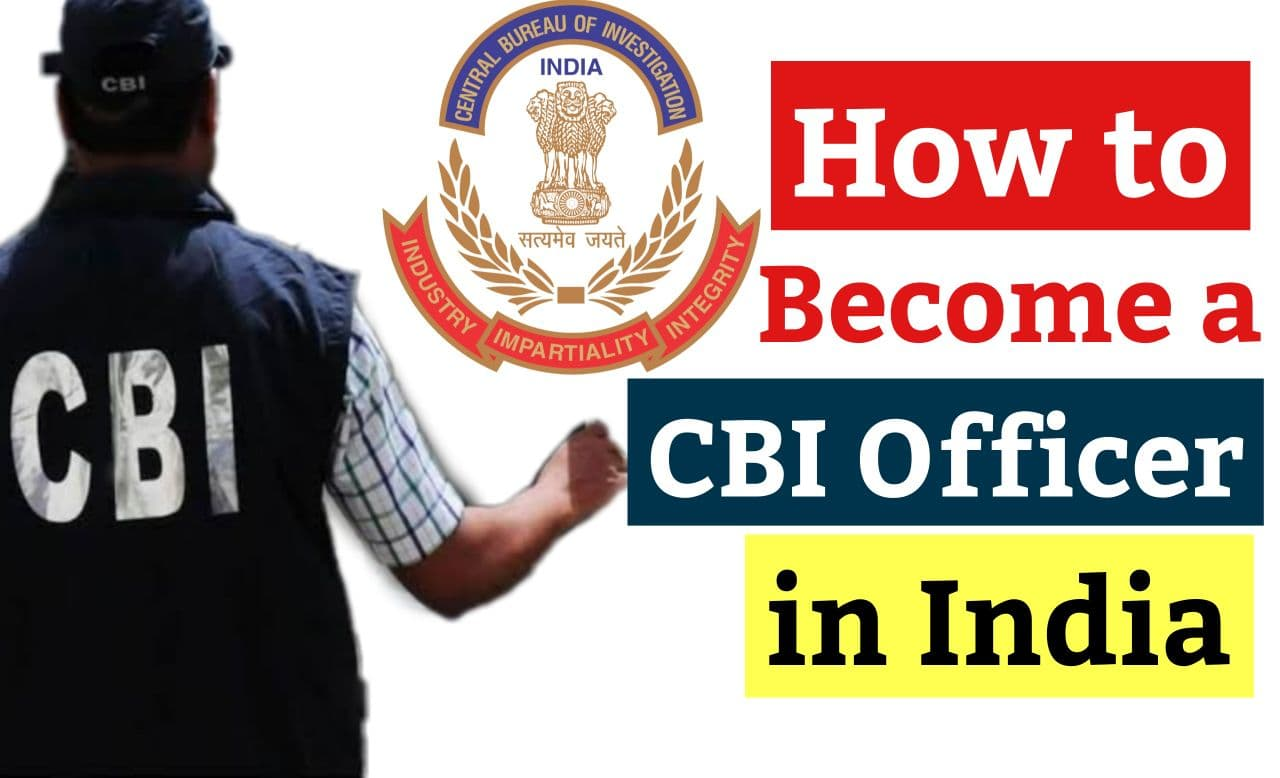 Become a CBI officer in India