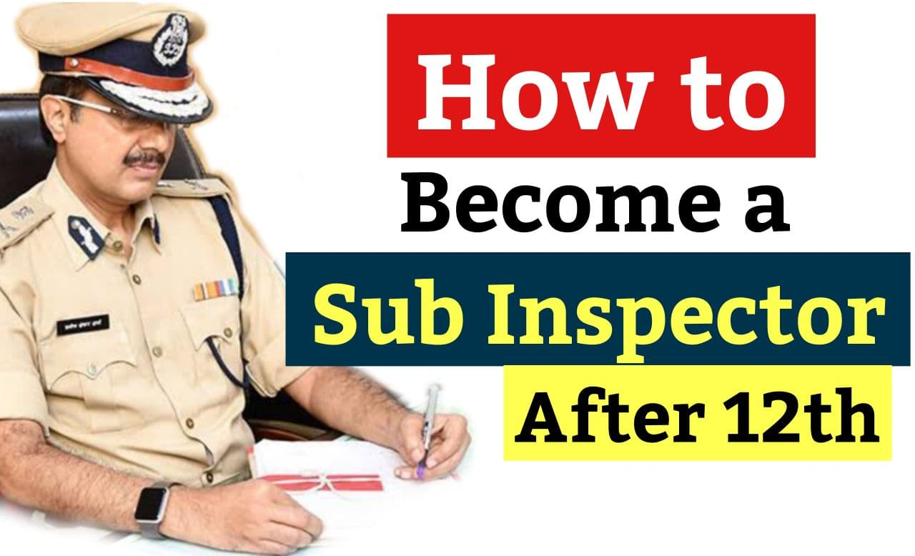 Become a Sub Inspector of Police